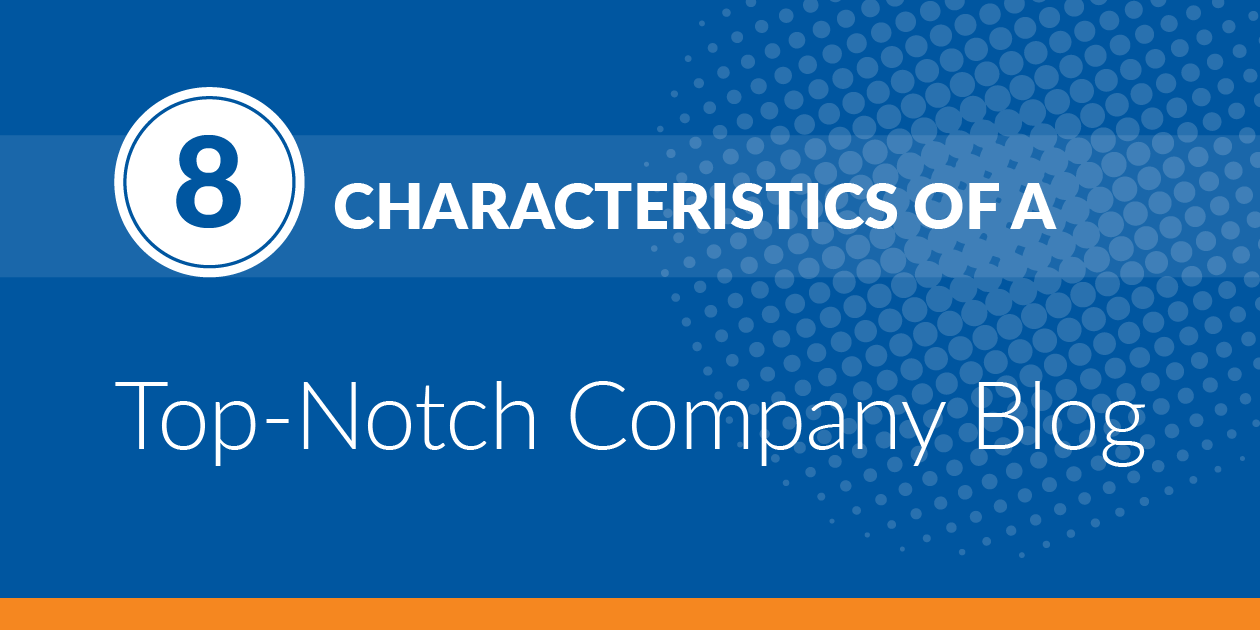 Read: 8 Characteristics of a Top-Notch Company Blog [Infographic]