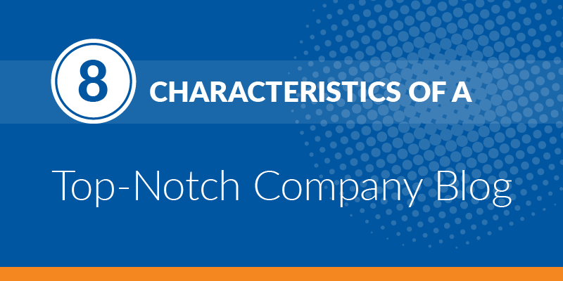 Infographic: 8 Characteristics of a Top-Notch Company Blog